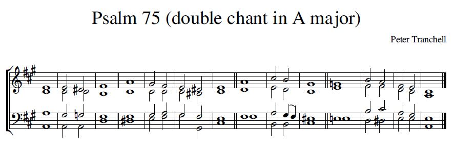 Peter Tranchell Psalm 75 double chant in A major